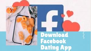 Download Facebook Dating App   Dating on Facebook App   FB Dating Site Free